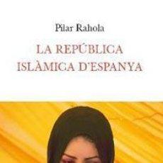 Libros: ASSAIG. LA REPUBLICA ISLAMICA D'ESPANYA - PILAR RAHOLA. Lote 46157700