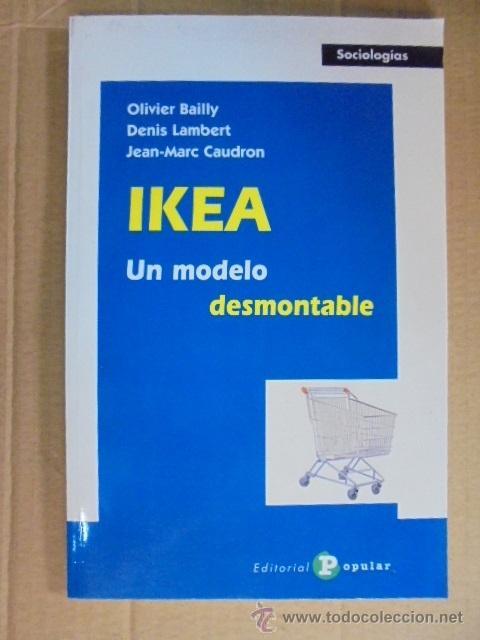 IKEA UN MODELO DESMONTABLE - CAUDRON/LAMBERT/BAILLY - ATAQUE A IKEA POR SUS MENTIRAS (Libros Nuevos - Literatura - Ensayo)