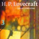 Libros: OBRAS COMPLETAS, 3 - LOVECRAFT, H. P. (NUEVO). Lote 49503061
