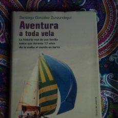 Libros: AVENTURA A TODA VELAM S. GONZALEZ ZUNZUNDEGUI. Lote 49945589