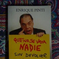 Libros: QUE NO SE VAYA NADIE SIN DEVOLVER LA GUITA ENRIQUE PINTI. Lote 50113519
