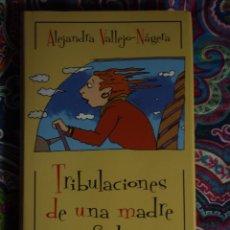 Libros: TRIBULACIONES DE UNA MADRE SUFRIDORA, ALEJANDRA VALLEJO - NÁGERA. Lote 50113523