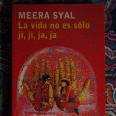 Libros: LA VIDA NO ES JI, JI, JA, JA, MEERA SYAL. Lote 50113534