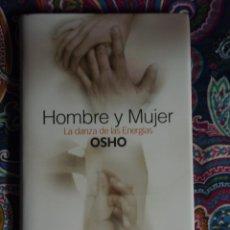 Libros: HOMBRE Y MUJER, LA DANZA DE LAS ENERGIAS, OSHO. Lote 50113544