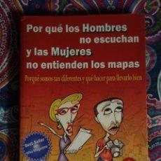 Libros: POR QUÉ LOS HOMBRES NO ESCUCHAN Y LAS MUJERES NO ENTIENDEN LOS MAPAS, ALLAN Y BARBARA PEASE. Lote 50113554
