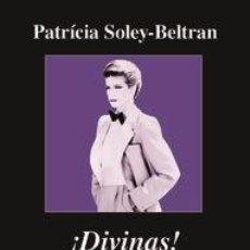 Libros: ENSAYO. ¡DIVINAS! MODELOS, PODER Y MENTIRAS - PATRICIA SOLEY-BELTRAN. PRENIO ANAGRAMA DE ENSAYO 2015. Lote 50766664