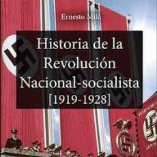 Libros: HISTORIA DE LA REVOLUCIÓN NACIONAL-SOCIALISTA VOLUMEN I ERNESTO MILA NACIONALSOCIALISTA NS. Lote 180045815