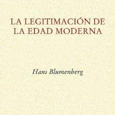 Libros: LA LEGITIMACIÓN DE LA EDAD MODERNA HANS BLUMENBERG GASTOS DE ENVIO GRATIS LIBRO NUEVO. Lote 51623465