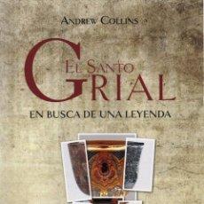 Libros: EL SANTO GRIAL: EN BUSCA DE UNA LEYENDA DE ANDREW COLLINS - EDICIONES MINOTAURO, 2014 (NUEVO). Lote 77473881