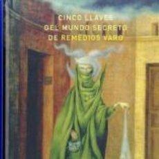 Libros: CINCO LLAVES DEL MUNDO SECRETO DE REMEDIOS VARO GASTOS DE ENVIO GRATIS. Lote 246077725