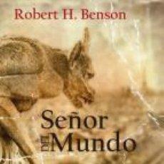 Livros: SEÑOR DEL MUNDO BENSON, ROBERT GASTOS DE ENVIO GRATIS. Lote 51996724