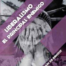 Libros: LIBERALISMO, EL PRINCIPAL ENEMIGO, DE ALAIN DE BENOIST GASTOS DE ENVIO GRATIS ENR FIDES. Lote 143199210