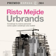 Libros: PENSAMIENTO. PERIODISMO. COMUNICACIÓN. URBRANDS - RISTO MEJIDE. PREMIO ESPASA 2014. Lote 52596529