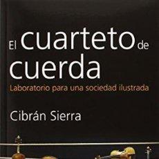 Libros: EL CUARTETO DE CUERDA: LABORATORIO PARA UNA SOCIEDAD ILUSTRADA GASTOS DE ENVIO GRATIS. Lote 52929684