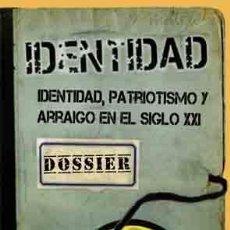 Libros: IDENTIDAD, PATRIOTISMO Y ARRAIGO GASTOS DE ENVIO GRATIS. Lote 149078497