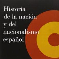 Libros: HISTORIA DE LA NACION Y DEL NACIONALISMO ESPAÑOL. MORALES MOYA, ANTONIO GASTOS DE ENVIO GRATIS. Lote 190434655