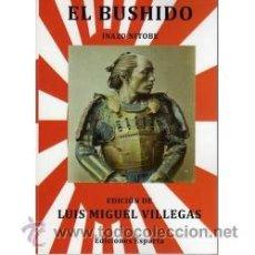 Libros: EL BUSHIDO POR INAZO NITOBE PRÓLOGO POR JOSÉ MILLAN-ASTRAY GASTOS DE ENVIO GRATIS LA LEGION. Lote 133885305