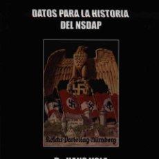 Libros: DATOS PARA LA HISTORIA DEL NSDAP DR. HANS VOLZ (SA-STURMFÜHRER) GASTOS DE ENVIO GRATIS. Lote 97112644