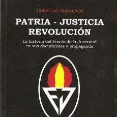 Libros: PATRIA JUSTICIA REVOLUCION LA HISTORIA DEL FRENTE DE LA JUVENTUD GASTOS DE ENVIO GRATIS. Lote 206262875