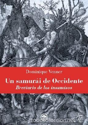 UN SAMURAI DE OCCIDENTE DOMINIQUE VENNER GASTOS DE ENVIO GRATIS FIDES (Libros Nuevos - Literatura - Ensayo)