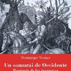 Libros: UN SAMURAI DE OCCIDENTE DOMINIQUE VENNER GASTOS DE ENVIO GRATIS FIDES. Lote 143089278