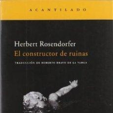 Libros: EL CONSTRUCTOR DE RUINAS HERBERT ROSENDORFER ACANTILADO GASTOS DE ENVIO GRATIS. Lote 55327115