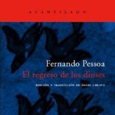 Libros: EL REGRESO DE LOS DIOSES FERNANDO PESSOA ACANTILADO GASTOS DE ENVIO GRATIS. Lote 55327137