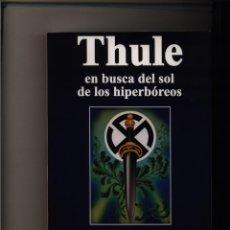 Libros: THULE, EN BUSCA DEL SOL DE LOS HIPERBÓREOS DE JEAN MABIRE GASTOS DE ENVIO GRATIS EL REENCONTRADO. Lote 268597724