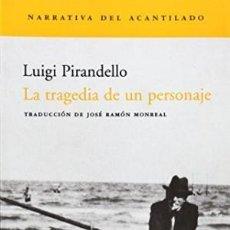 Libros: LA TRAGEDIA DE UN PERSONAJE PIRANDELLO, LUIGI ACANTILADO GASTOS DE ENVIO GRATIS. Lote 55939921