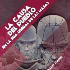 Libros: LA CAUSA DEL PUEBLO, EN LA ERA LIBERAL DE LAS MASAS, THIBAULT ISABEL GASTOS DE ENVIO GRATIS. Lote 129163462