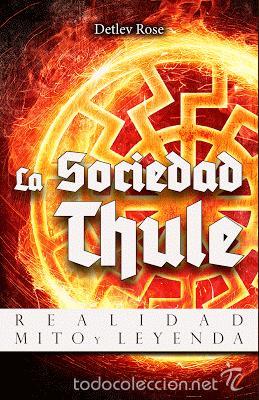 LA SOCIEDAD THULE – HISTORIA – LEYENDA – REALIDAD POR DETLEV ROSE GASTOS DE ENVIO GRATIS (Libros Nuevos - Literatura - Ensayo)