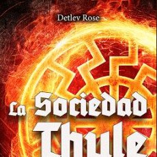 Libros: LA SOCIEDAD THULE – HISTORIA – LEYENDA – REALIDAD POR DETLEV ROSE GASTOS DE ENVIO GRATIS. Lote 154743821