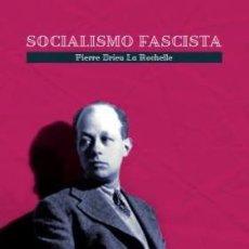 Libri: SOCIALISMO FASCISTA, DE PIERRE DRIEU LA ROCHELLE GASTOS DE ENVIO GRATIS FASCISMO FRANCES. Lote 174056507