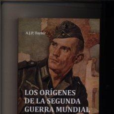 Libros: LOS ORIGENES DE LA SEGUNDA GUERRA MUNDIAL A.J.P. TAYLOR GASTOS DE ENVIO GRATIS. Lote 206193053