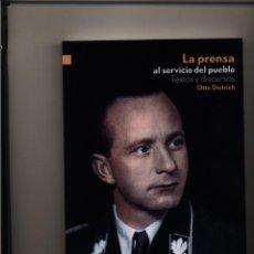 Libros: LA PRENSA AL SERVICIO DEL PUEBLO TEXTOS Y DISCURSOS OTTO DIETRICH GASTOS DE ENVIO GRATIS. Lote 60502659
