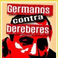 Libros: GERMANOS CONTRA BEREBERES – LAS MEDITACIONES DEL ÚLTIMO JOSÉ ANTONIO PRIMO DE RIVERA FALANGE. Lote 194269010