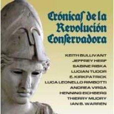 Libros: CRÓNICAS DE LA REVOLUCIÓN CONSERVADORA, DE LUCIAN TUDOR, ANDREA VIRGA, THIERRY MUDRY ET ALII. 1ª EDI. Lote 61232003