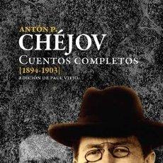 Libros: CUENTOS COMPLETOS DE CHEJOV 1894-1903 ANTON CHEJOV PAGINAS DE ESPUMA 2016 GASTOS DE ENVIO GRATIS IV. Lote 222744642