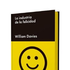 Libros: ENSAYO. LA INDUSTRIA DE LA FELICIDAD - WILLIAM DAVIES (CARTONÉ). Lote 67943625