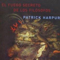 Libros: EL FUEGO SECRETO DE LOS FILOSOFOS PATRICK HARPUR ATALANTA GASTOS DE ENVIO GRATIS. Lote 178746911