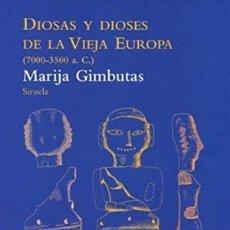 Libros: DIOSAS Y DIOSES DE LA VIEJA EUROPA, GIMBUTAS, MARIJA SIRUELA GASTOS DE ENVIO GRATIS. Lote 155204794