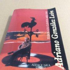 Libros: TODOS LOS CUENTOS MÁS UNO / ADRIANO GONZÁLEZ LEÓN. Lote 75624921