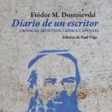 Libros: DIARIO DE UN ESCRITOR: CRONICAS, ARTICULOS, CRITICA Y APUNTES FIÓDOR M. DOSTOIEVSKI. Lote 278875083