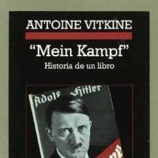 Libros: MEIN KAMPF HISTORIA DE UN LIBRO VITKINE, ANTOINE ANAGRAMA GASTOS DE ENVIO GRATIS. Lote 113883134