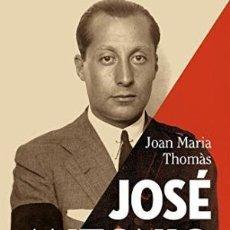 Libros: JOSE ANTONIO: REALIDAD Y MITO THOMÀS, JOAN MARIA GASTOS DE ENVIO GRATIS. Lote 79081513