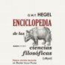 Libros: ENCICLOPEDIA DE LAS CIENCIAS FILOSÓFICAS [1830] G. W. F. HEGEL ABADA 2017 GASTOS DE ENVIO GRATIS. Lote 245351845