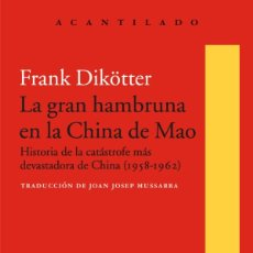 Libros: LA GRAN HAMBRUNA EN LA CHINA DE MAO HISTORIA DE LA CATÁSTROFE MÁS DEVASTADORA DE CHINA (1958-1962) F. Lote 186042557