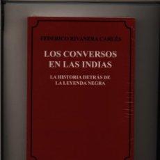 Libros: LOS CONVERSOS EN LAS INDIAS LA HISTORIA DETRÁS DE LA LEYENDA NEGRA POR FEDERICO RIVANERA CARLES CON. Lote 154611328