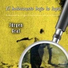 Libros: EL HOLOCAUSTO BAJO LA LUPA JÚRGEN GRAF GASTOS DE ENVIO GRATIS. Lote 97077204