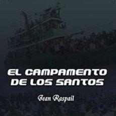 Libros: EL CAMPAMENTO DE LOS SANTOS JEAN RASPAIL GASTOS DE ENVIO GRATIS. Lote 143576845